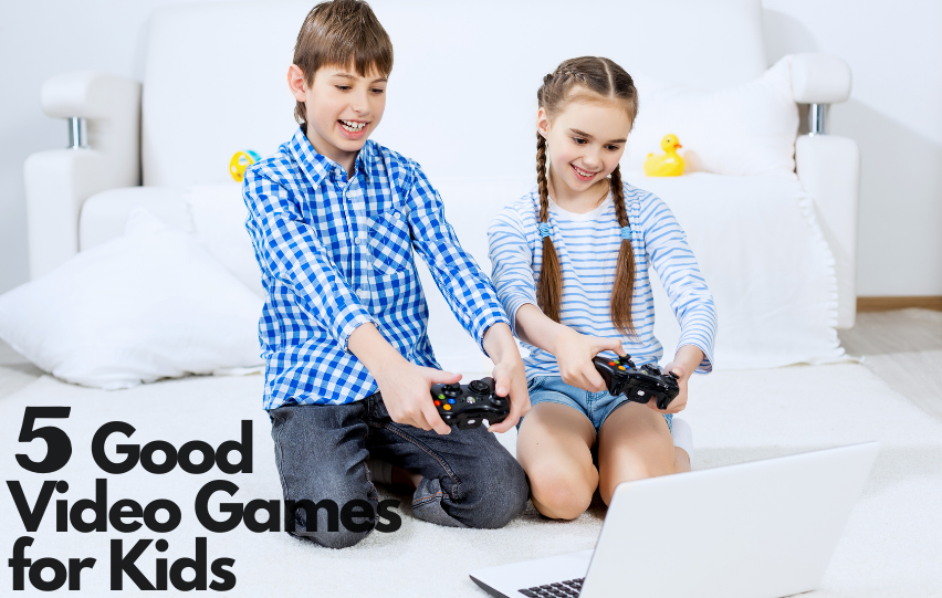5 Good Video Games for Kids